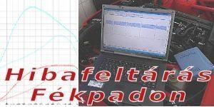 Fékpad nélküli Sufni tuning és hibakeresés teljesítménymérő padon